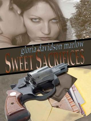 Sweet Sacrifices by Gloria Davidson Marlow